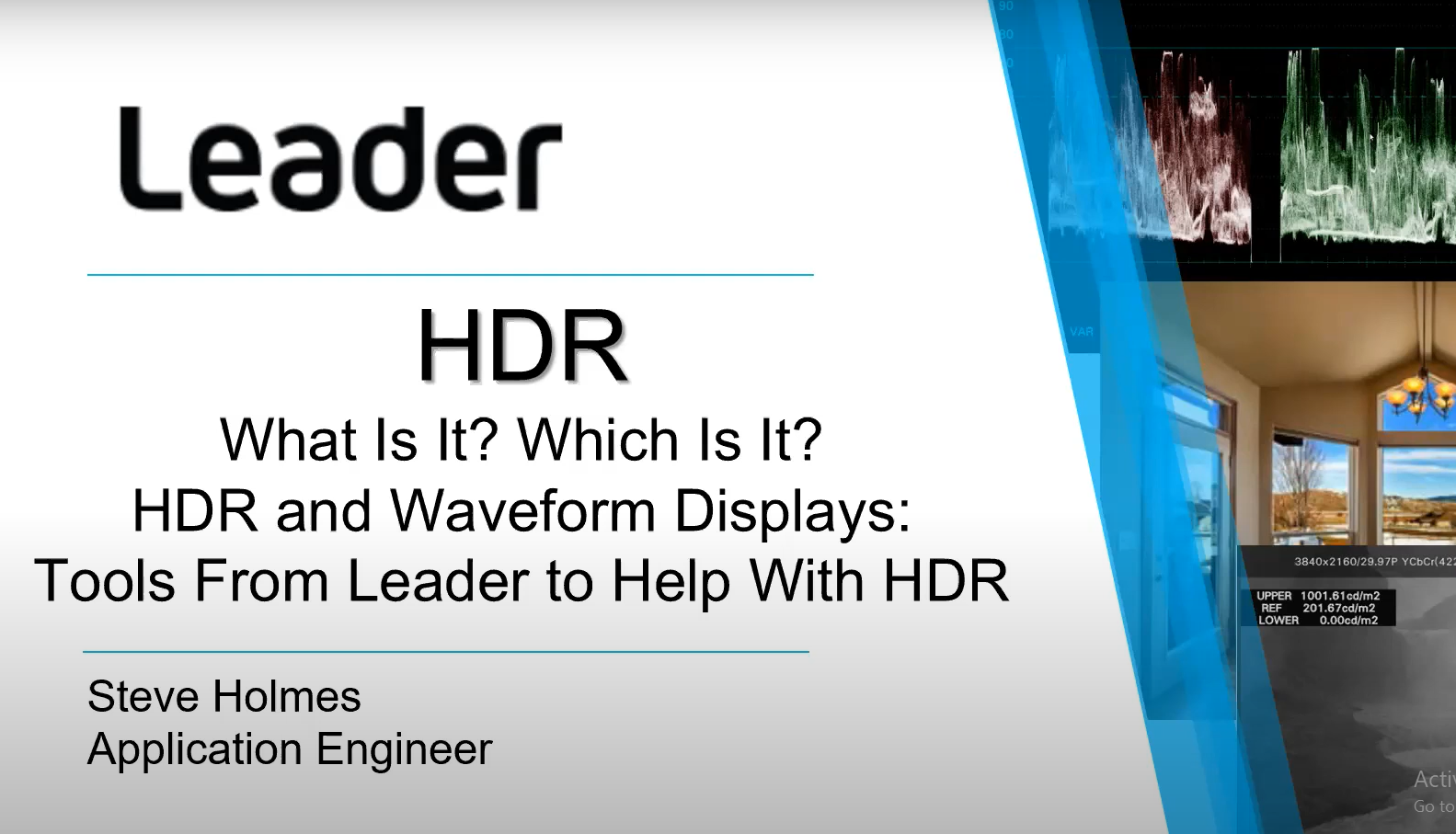 Steve Holmes Webinar Replay: All You Ever Wanted to Know About HDR but Were Afraid to Ask