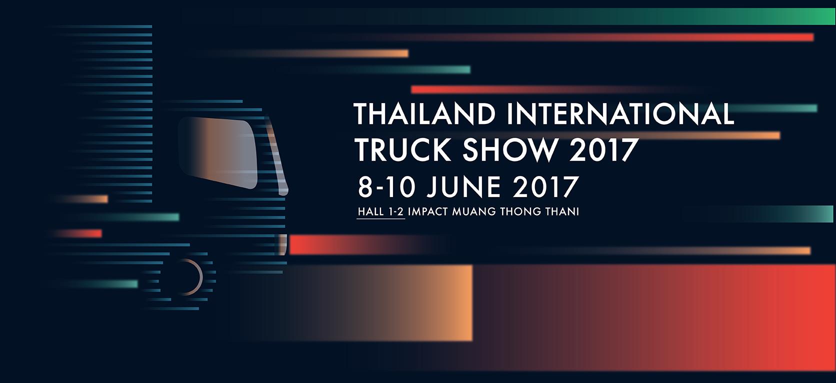 """Thailand International TRUCK SHOW 2017"""" งานมหกรรมแสดงรถบรรทุกเพื่อการขนส่ง ขานรับการรวมประชาคมอาเซียน"""
