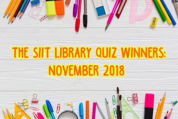 The SIIT Library Quiz winners: November 2018